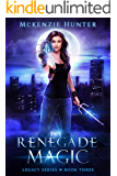 Renegade Magic (Legacy Series Book 3)