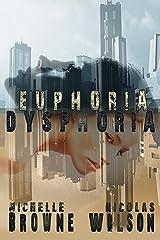 Euphoria/Dysphoria Kindle Edition