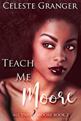 Teach Me Moore (All That & Moore Book 2) Kindle Edition