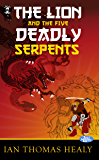 The Lion and the Five Deadly Serpents (Just Cause Universe Book 8)