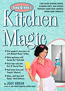 bd3ca5fcddf Joey Green's Kitchen Magic: 1,882 Quick Cooking Tricks, Cleaning Hints, and  Kitchen Remedies