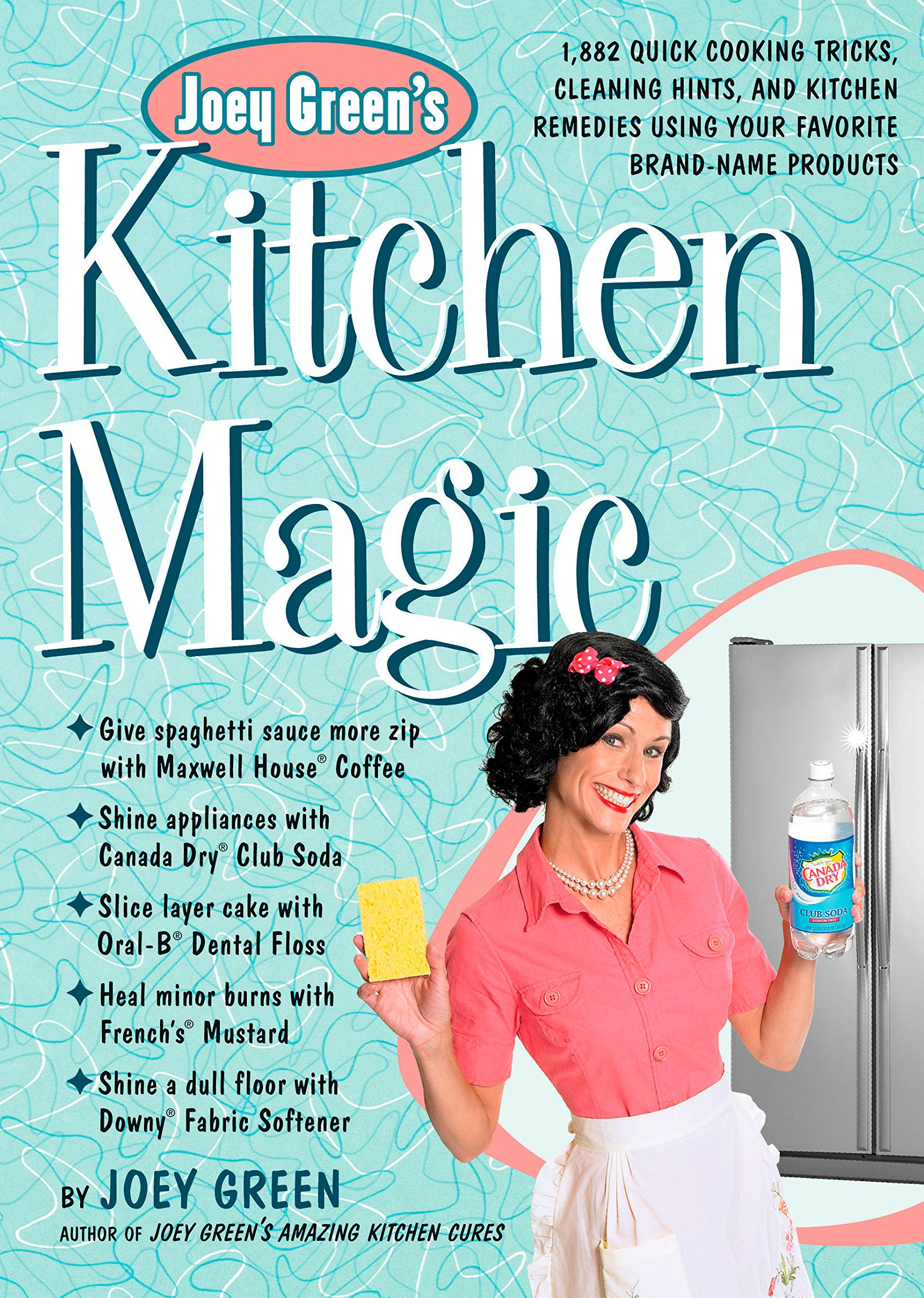 Joey Green\'s Kitchen Magic: 1, 882 Quick Cooking Tricks, Cleaning ...