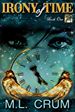Irony of Time (Irony of Time series Book 1)