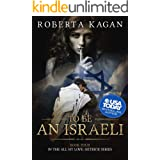 To Be An Israeli: The Fourth Book in the All My Love, Detrick series (All My Love Detrick 4)