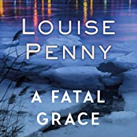 A Fatal Grace: Chief Inspector Gamache, Book 2