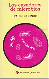 CAZADORES DE MICROBIOS: PAUL DE KRUIF: 9786078473359: Amazon ...