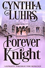 Forever Knight: Lighthearted Time Travel Romance (A Knights Through Time Romance Book 5) Kindle Edition
