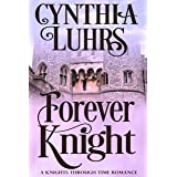 Forever Knight: Lighthearted Time Travel Romance (A Knights Through Time Romance Book 5)