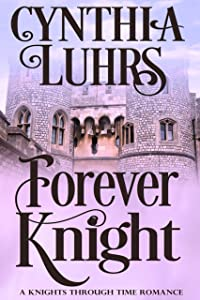 Forever Knight: Thornton Brothers Time Travel (A Knights Through Time Romance Book 5)