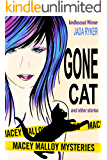 Gone Cat and Other Stories (Macey Malloy Mysteries with a Chick-Lit Twist Book 4)
