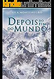 Depois do Fim do Mundo (Trilogia Novo Mundo Livro 1)