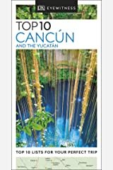 DK Eyewitness Top 10 Cancún and the Yucatán (Pocket Travel Guide) Kindle Edition