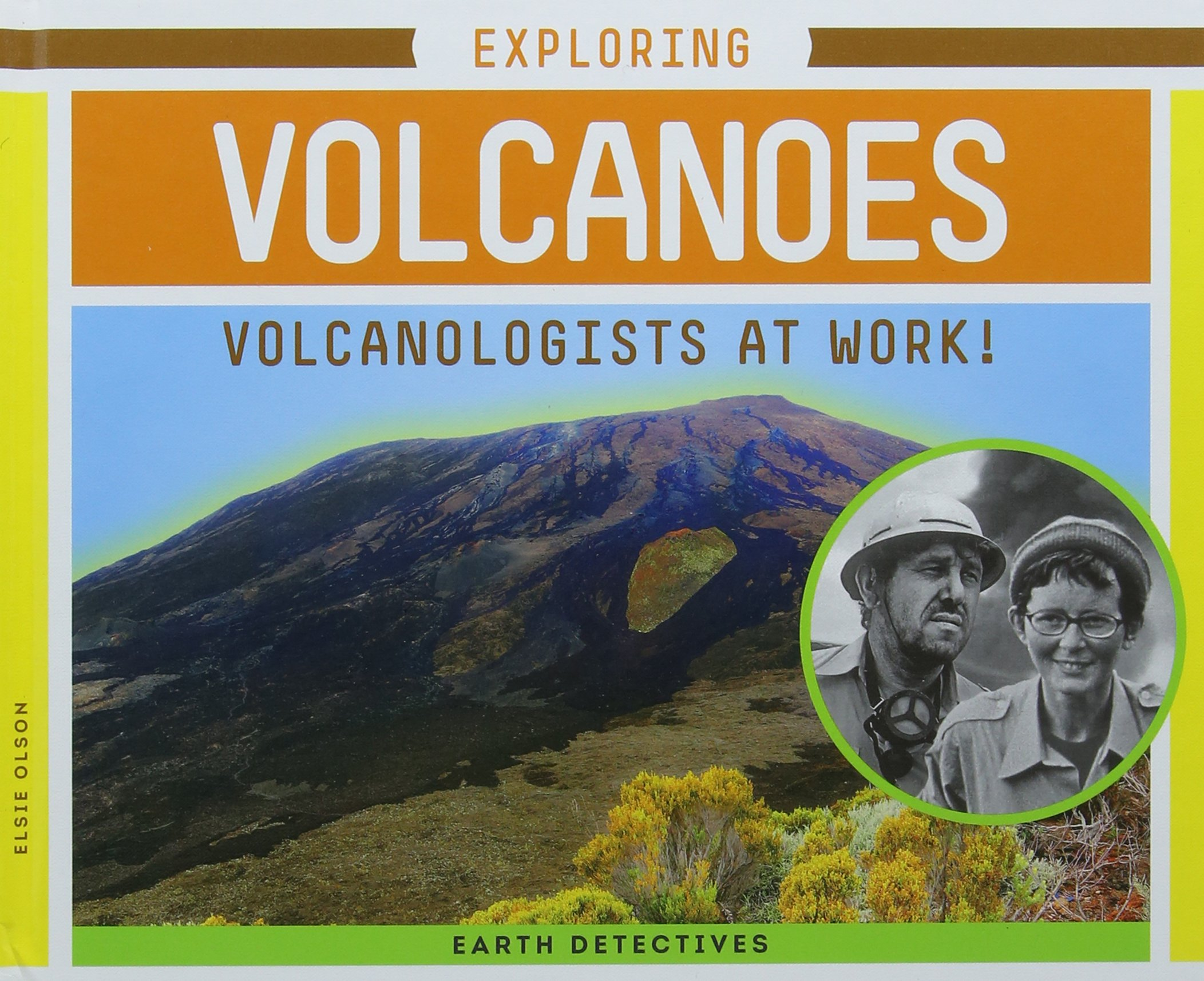 Exploring Volcanoes: Volcanologists at Work! (Earth Detectives)