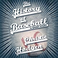 The History of Baseball: A Short Story