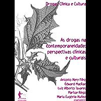 As drogas na contemporaneidade: perspectivas clínicas e culturais
