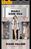 Pearls Gone Wild: A Samantha Kidd Style & Error Mystery (Samantha Kidd Style & Error Mysteries Book 6)
