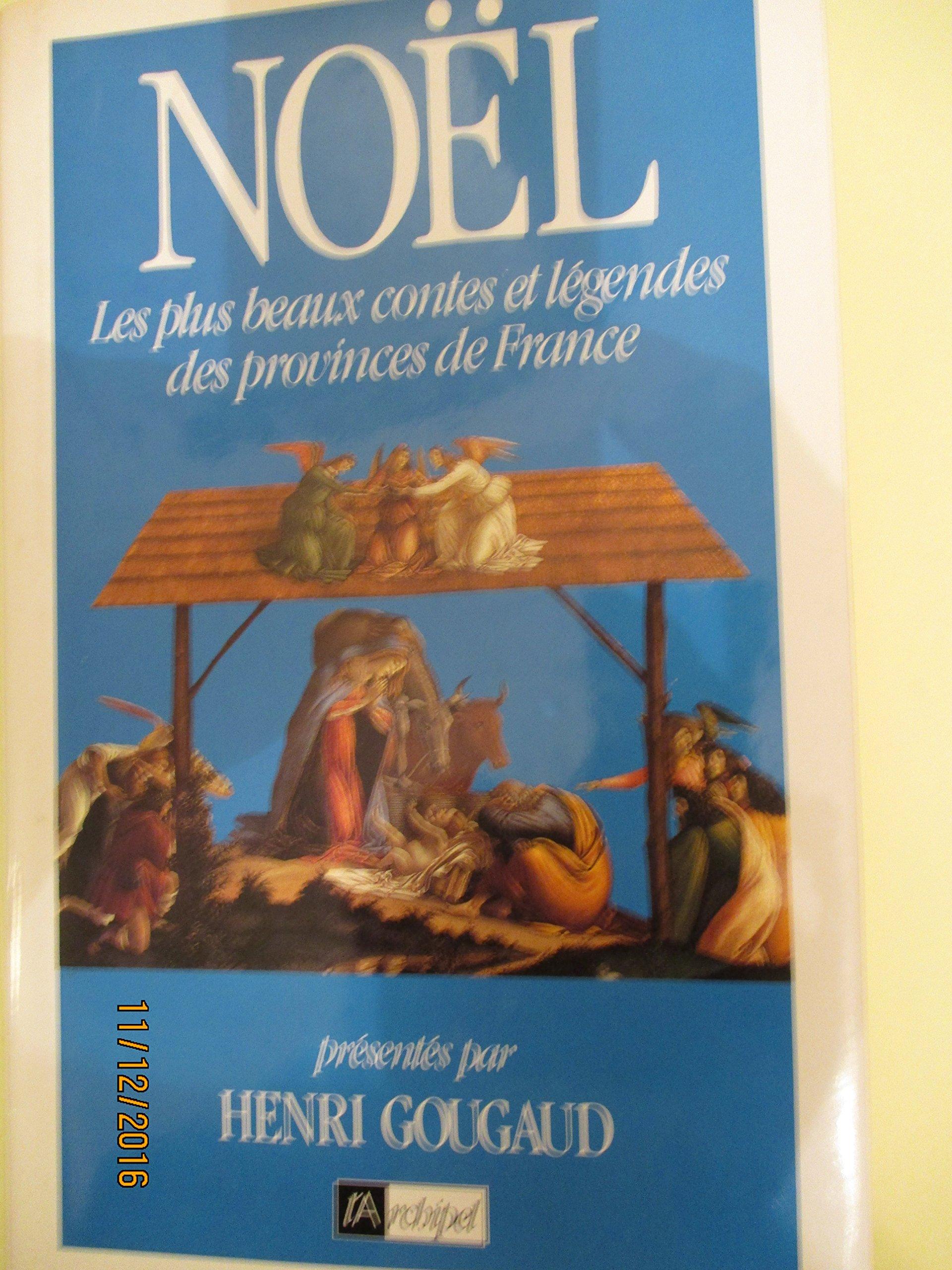 Noël : Les plus beaux contes et légendes des provinces de France (Ecr.Com.Lit.Fic)
