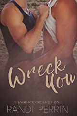 Wreck You: Trade Me Kindle Edition