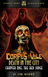 Corpus Vile: Death in the City, Chapter 1: The Red Judge