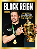 BLACK REIGN: How the All Blacks made world cup history
