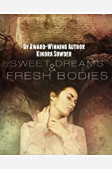 Sweet Dreams & Fresh Bodies Kindle Edition
