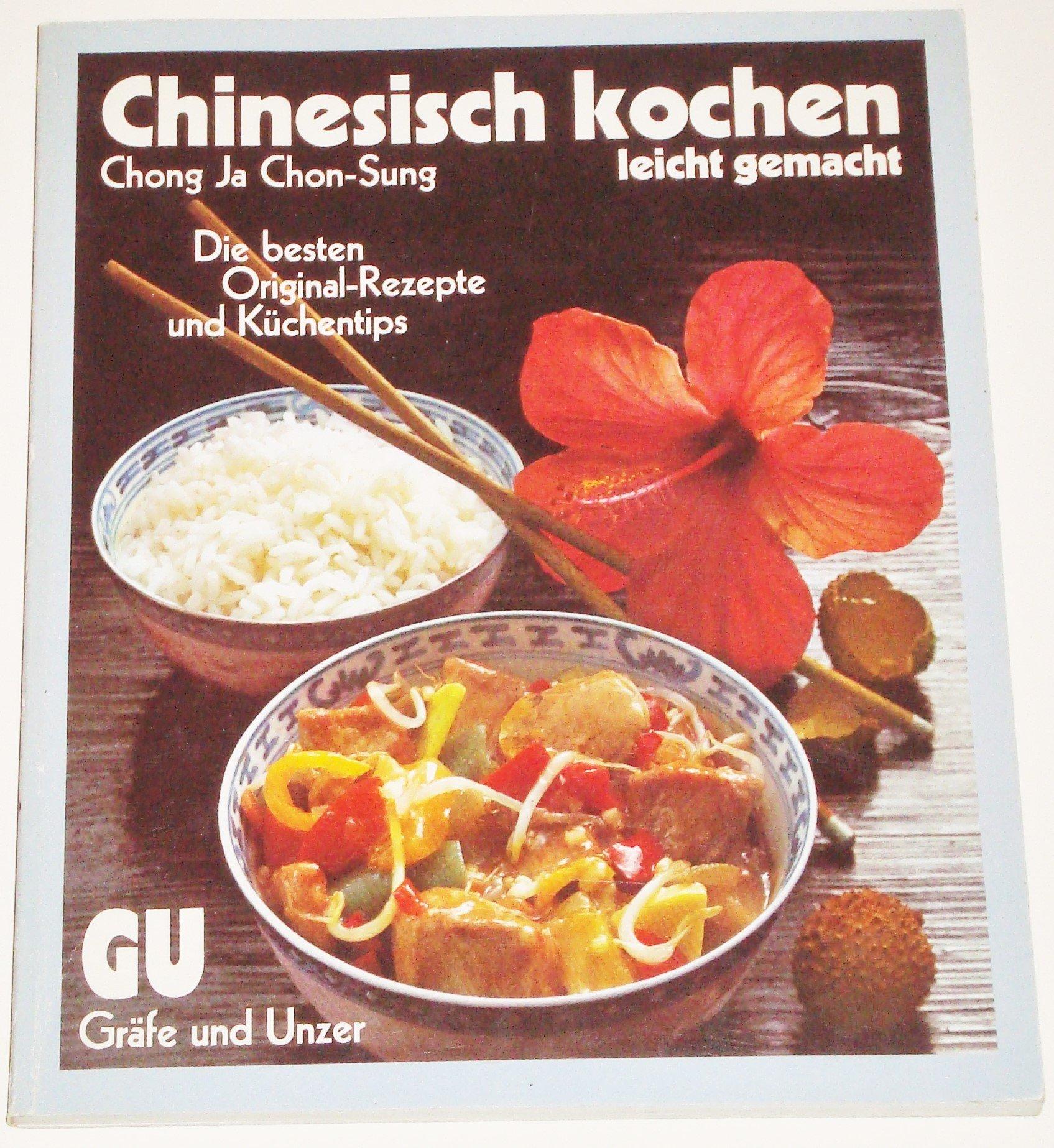 Chinesisch kochen - leicht gemacht.: Amazon.de: Chong Ja Chon-Sung ...