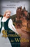 Das Amulett der Wölfin: Historischer Roman