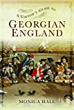 A Visitor's Guide to Georgian England