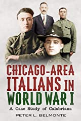 Chicago-Area Italians in World War I: A Case Study of Calabrians Paperback