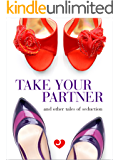 Lovehoney Erotic Fiction: Take Your Partner and Other Tales of Seduction