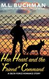 "Her Heart and the ""Friend"" Command  (Delta Force Short Stories Book 7)"