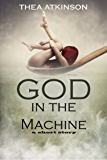 God in the Machine: a short story
