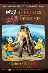 They Were The Best of Gnomes, They Were The Worst of Gnomes (Tales From a Second-Hand Wand Shop Book 1) Kindle Edition