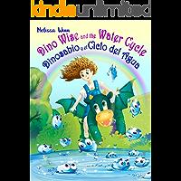 Dino Wise and the Water Cycle. Dinosabio y el Ciclo del Agua: English Spanish Books for Kids. Second Language. Bilingual Children's Books. Inglés - Español ... Para Niños. Dual Language. (English Edition)