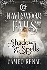 Shadows & Spells: (A Havenwood Falls High Novella) Kindle Edition