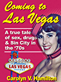 Coming to Las Vegas: A true tale of sex, drugs & Sin City in the 70's