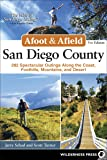 Afoot and Afield: San Diego County: A Comprehensive Hiking