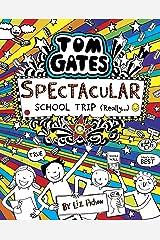 Tom Gates 17: Tom Gates: Spectacular School Trip (Really.) Kindle Edition