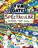 Tom Gates 17: Tom Gates: Spectacular School Trip (Really.) (English Edition)
