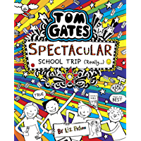 Tom Gates 17: Tom Gates: Spectacular School Trip (Really.) (English Edition)