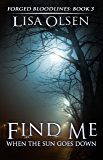 Find Me When the Sun Goes Down (Forged Bloodlines Book 3)