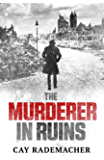 The Murderer in Ruins (Inspector Frank Stave Book 1)