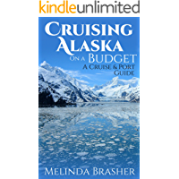 Cruising Alaska on a Budget: A Cruise and Port Guide