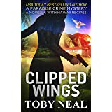 Clipped Wings: A Paradise Crime Mystery Christmas Novella with Recipes (Paradise Crime Mysteries)