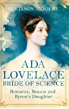 The Bride of Science: Romance, Reason and Byron's Daughter