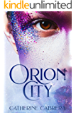 Orion City (The Orion City Series Book 1)
