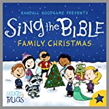 Sing the Bible Family Christmas
