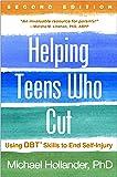 Helping Teens Who Cut: Using DBT® Skills to End Self-Injury 2ed