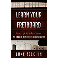 Learn Your Fretboard: The Essential Memorization Guide for Guitar (Book + Online Bonus) book cover