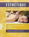 Esthétique : Volume 2, Soins des mains et des pieds, épilation, soins du corps